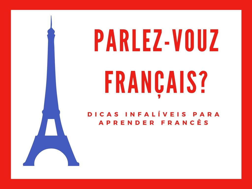 Dicas infalíveis paraaprender FRANCÊS! (1)